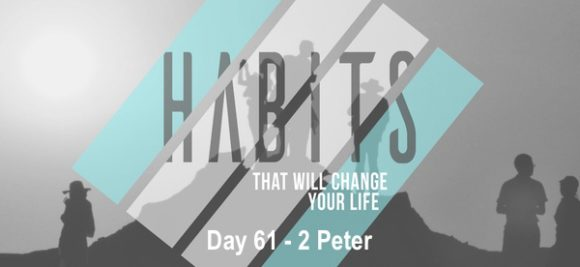 HABITS – Day 61 (2 Peter)