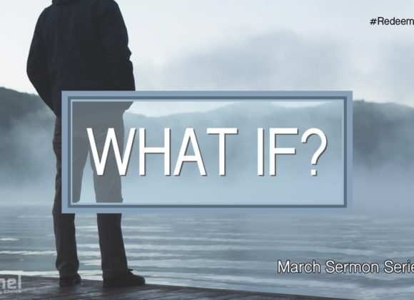 What If? – Part 4 (The Biggest IF in the Bible)
