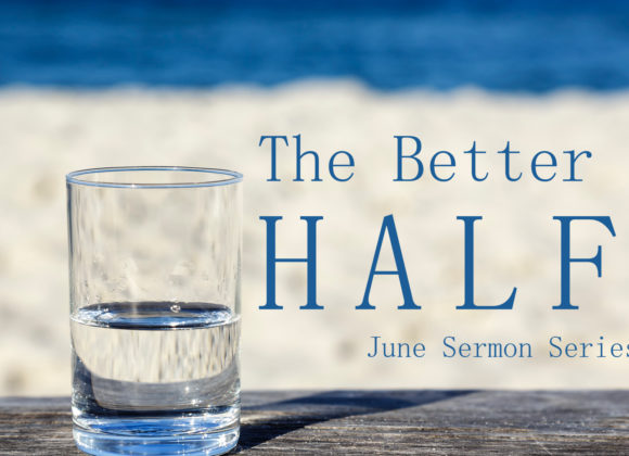 The Better Half – Part 3 (Putting Others First)