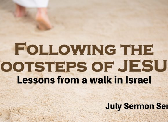 Following the Footsteps of Jesus – Part 4