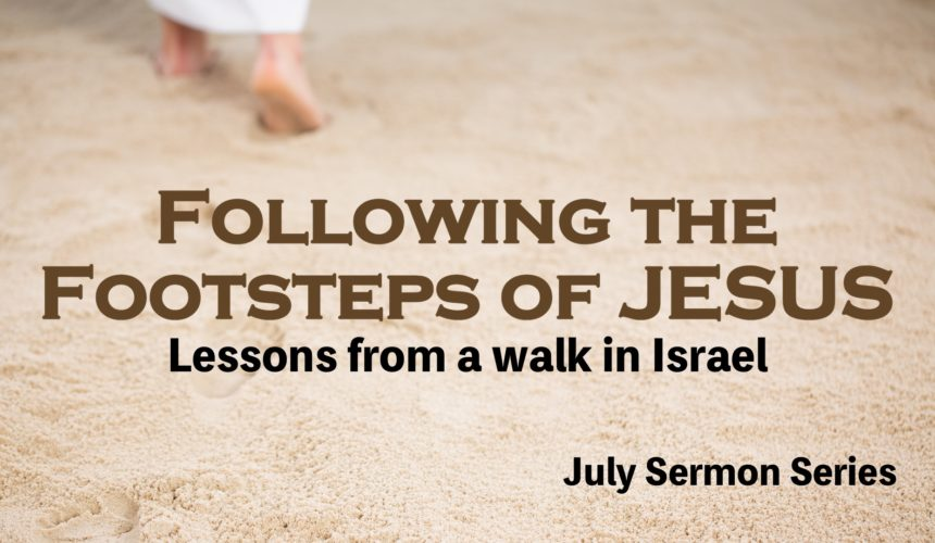 Following the Footsteps of Jesus – Part 3