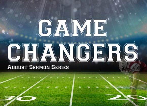 Game Changers – Part 4