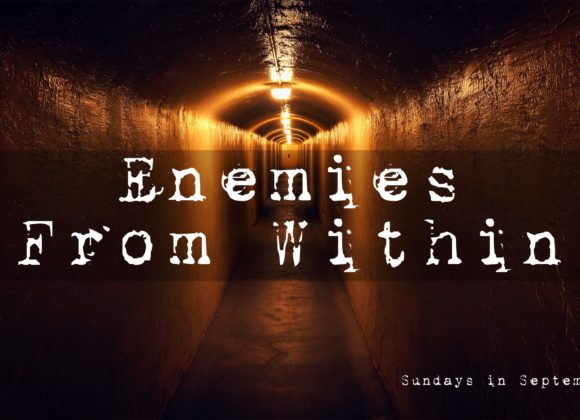 Enemies From Within – Part 3