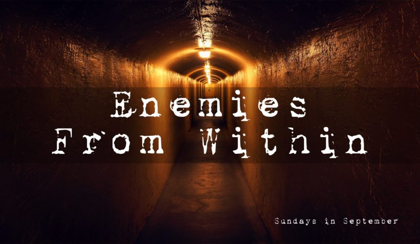 Enemies From Within – Part 1